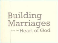 Building Marriages from the Heart of God